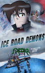 Ice Road Demons Poster 4 by AnimeRailFan