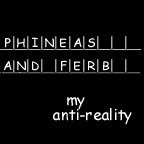 Phineas Ferb My AntiReality by HelgaGP