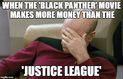 Black Panther out grossed the Justice League by JMK-Prime
