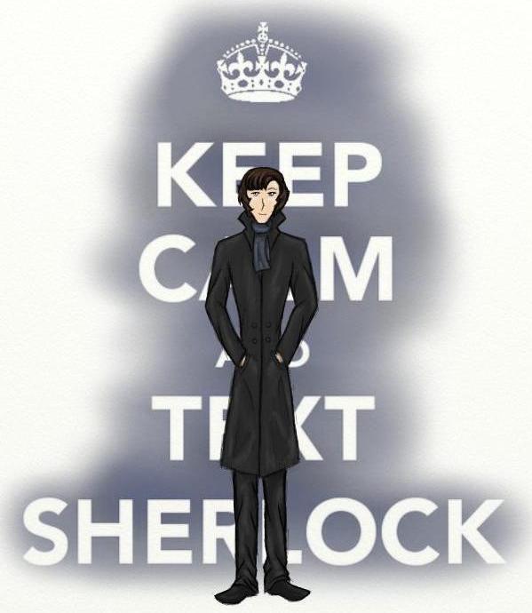 Keep Calm and Text Sherlock by SherlockROCKSmySOCKS