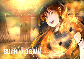 FA-Linkin Park-BURN IT DOWN by peeknokboorapa-go-it