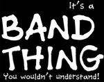 It's a band thing.