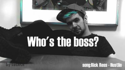 who's the boss? (YT video in descrip.) by LuLACk
