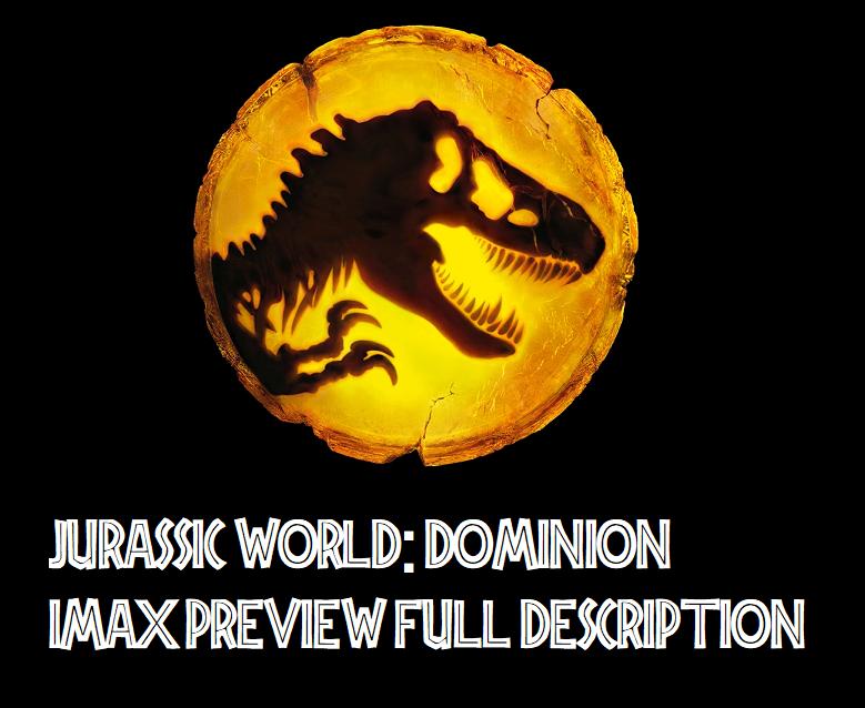 Jurassic World: Dominion Full Imax Description