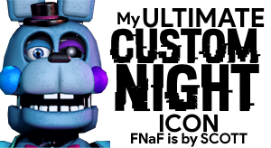 My Ultimate Custom Night ICON! by bonbonplays16 on DeviantArt