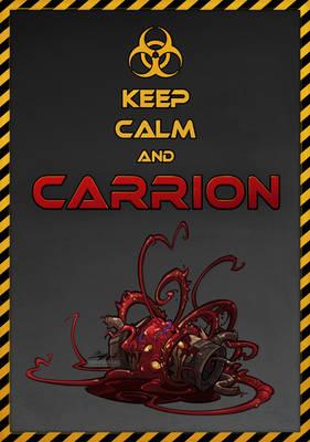 Keep Calm And CARRION