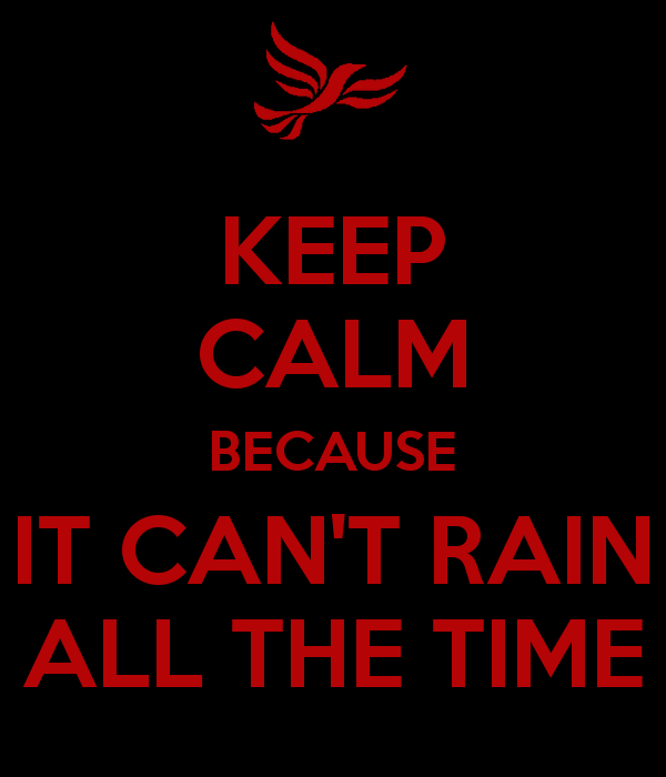 Keep calm because it can t rain all the time by edge4923 on deviantart