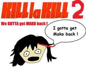 Kill la kill 2 We GOTTA get MAKO back ! Poster