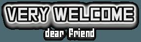 very welcome dear friend