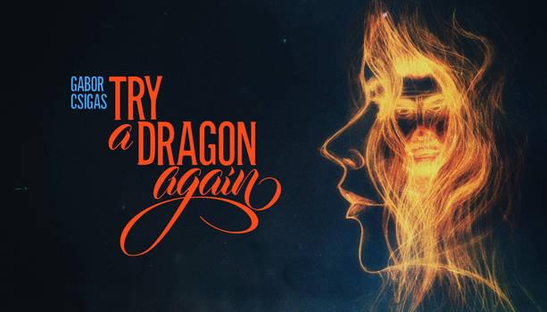 Try A Dragon Again