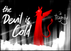 The Devil is Cold