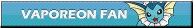 Vaporeon Fan | Button