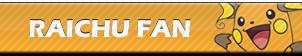 Raichu Fan | Button by Howie62