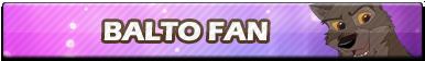 Balto Fan