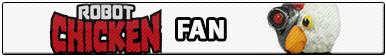 Robot Chicken Fan