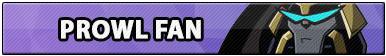 Prowl Fan