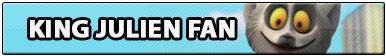 King Julien Fan