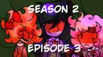 SEASON 2 EPISODE 3 - ANIMATION MEME by SleepyStaceyArt