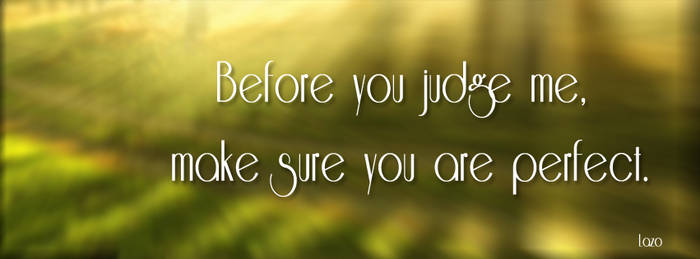 Before you judge me - facebook cover