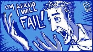 I'm Afraid I Will Fail!