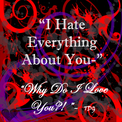 I Hate Everything About You By Midnightgirl666 On Deviantart
