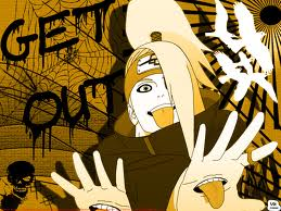 Deidara...Get Out by sasuke-roxs