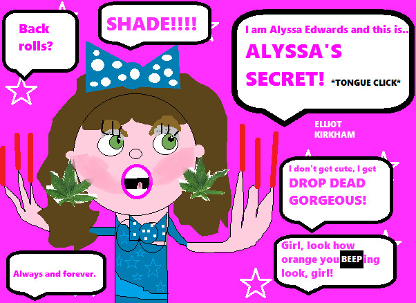 Alyssa Edwards's Secret by ElliotJK2000