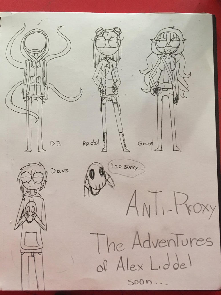 Anti-proxy from The Adventures of Alex Liddel  by suspenseblue31