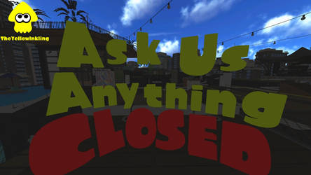 Ask Us Anything 2.0 (CLOSED) by TheYellowInkling
