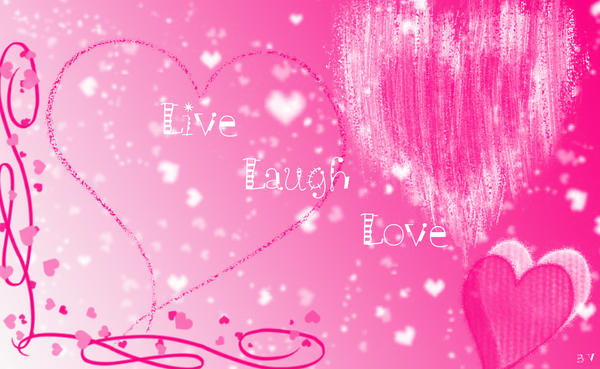 Live Wallpaper Of Love For Pc : Live Love Laugh Wallpaper by Tennis2207 on DeviantArt