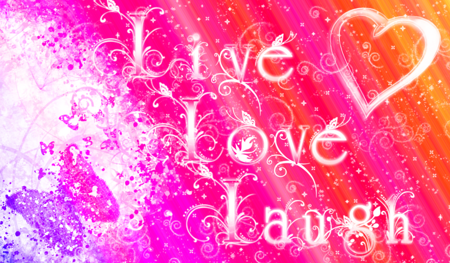 Live Laugh Love Wallpaper Desktop Background : Live, Love, Laugh Wallpaper by Tennis2207 on DeviantArt