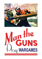 Man the GUNS, Play WARGAMES by Niedziak