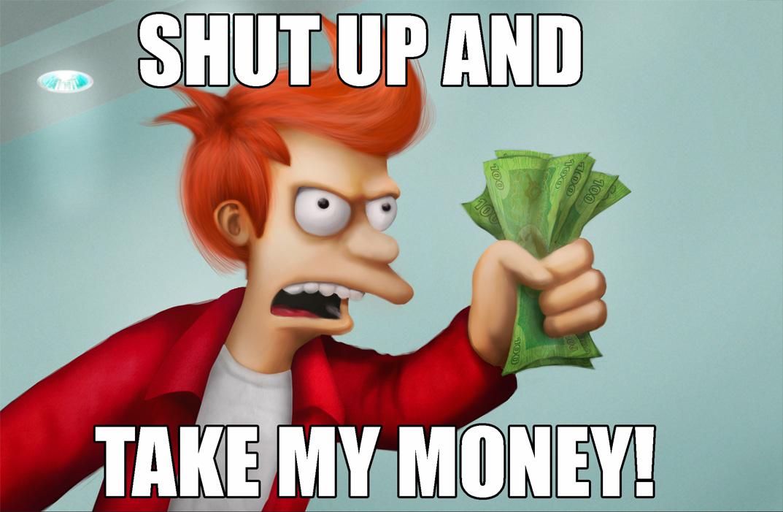 ת×צ×ת ת×××× ×¢××ר âªshut up and take my moneyâ¬â