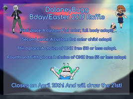 Birthday and Easter Raffle 2019 OPEN! by DalaneyBugg