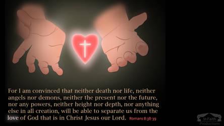 Romans 8:38-39 Wallpaper by WhiteVolt