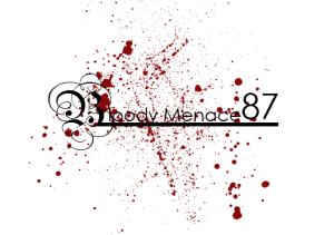 BloodyMenace87's Profile Picture