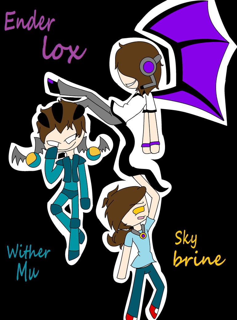 enderlox,withermu and skybrine by superamyblair on DeviantArt