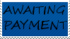 AWAITING PAYMENT Stamp by WolfTwine