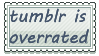 Stamp: Tumblr is Over-rated by WolfTwine