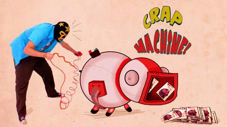 Crap Machine by Makinita