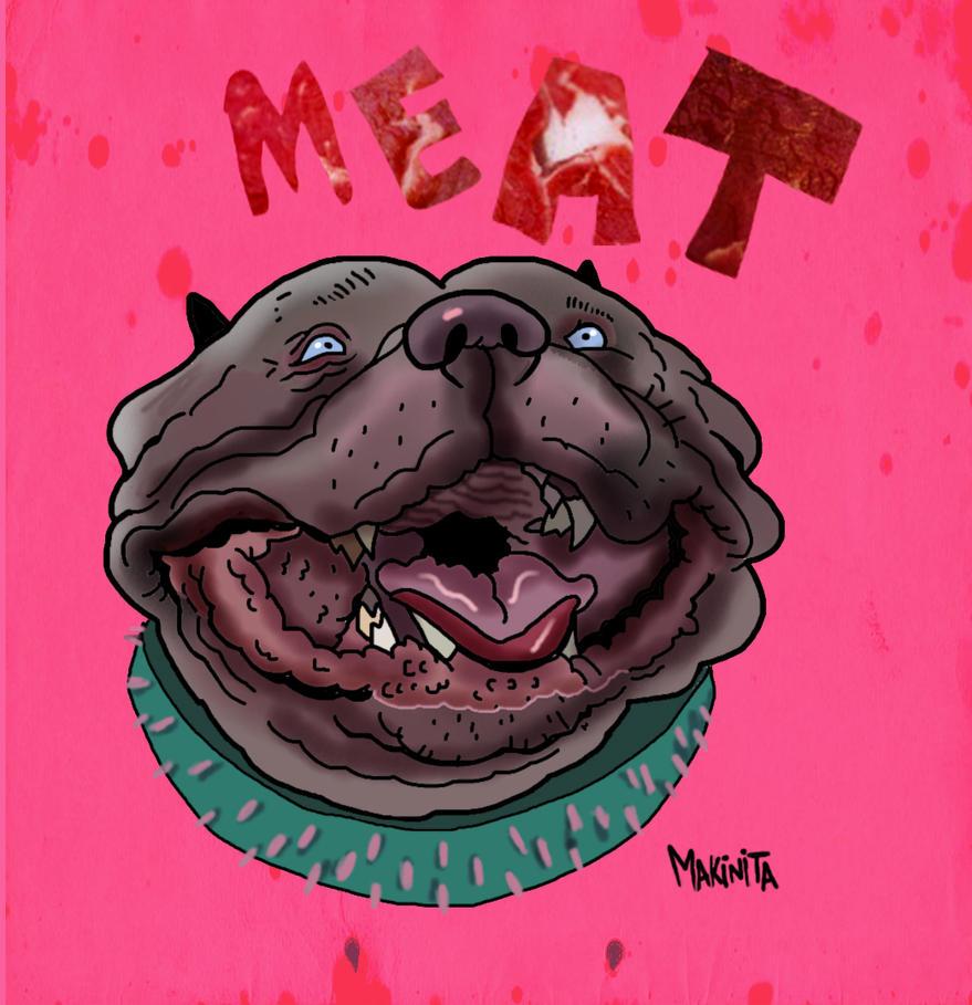 Meat Head by Makinita