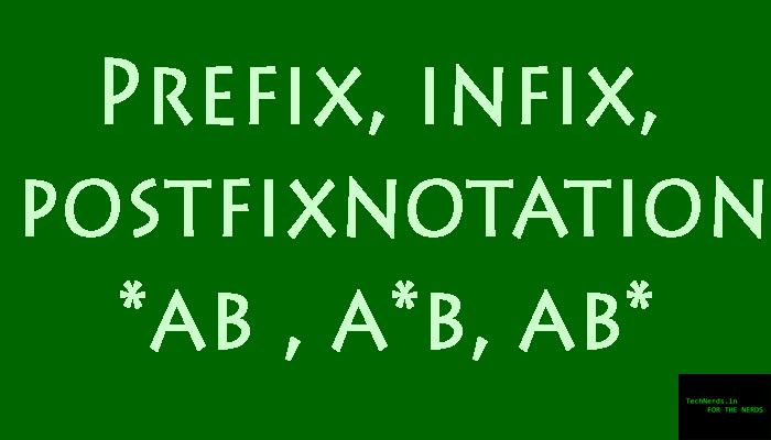 infix, postfix and prefix expressions