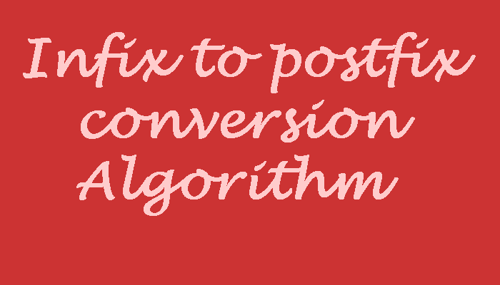 Infix to postfix conversion algorithm