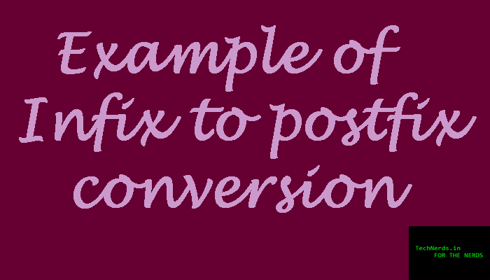 Infix To postfix conversion example