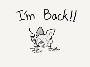 Im back (Read Desc)