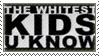 Whitest Kids U Know by Jubilations