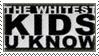 Whitest Kids U Know by Jubilations