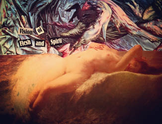 Visions of Flesh and Spirit by sexdeathrebirth
