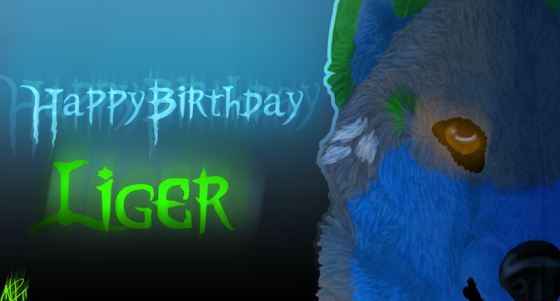 Happy Birthday Liger. by SickAede