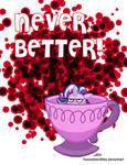NEVER BETTER!